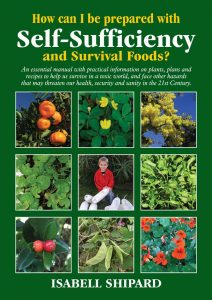 Isabell Shipard's Self-Sufficiency and Survival Foods Book - How can I be prepared with Self-Sufficiency and Survival Foods?