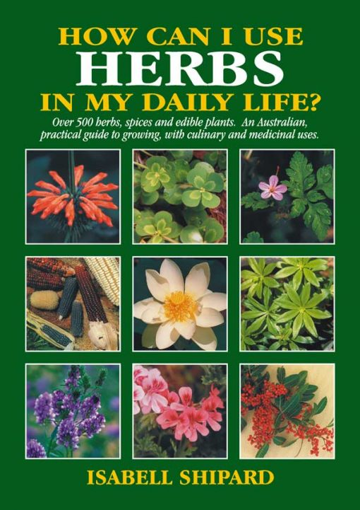 Isabell Shipard's Herb Book - How can I use HERBS in my daily life?