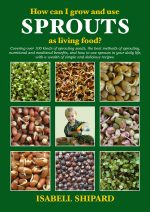 Isabell Shipard's world renowned book How can I grow and use Sprouts as living food?